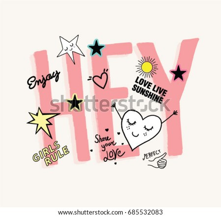 hey type slogan with heart and star