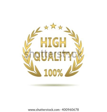 High quality label. Golden laurel wreath, guarantee symbol - stock vector