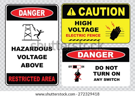 high voltage sign or electrical safety sign (danger hazardous voltage  above restricted area, caution high voltage electric fence, do not turn on  any switch). - stock vector