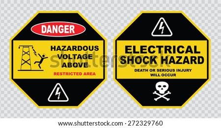 high voltage sign or electrical safety sign (danger hazardous voltage  above restricted area, electrical shock hazard, death or serious injury will  occur). - stock vector