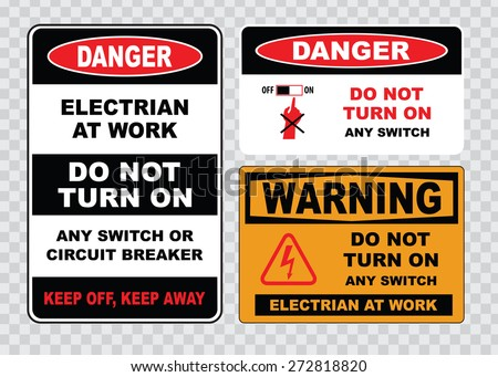 high voltage sign or electrical safety sign (electrian at work, do not turn on any switch or circuit breaker, keep off keep away). - stock vector