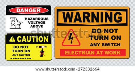 high voltage sign or electrical safety sign (hazardous voltage above, do not turn on any switch, electrian at work). - stock vector