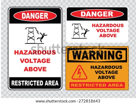 high voltage sign or electrical safety sign (hazardous voltage above restricted area)