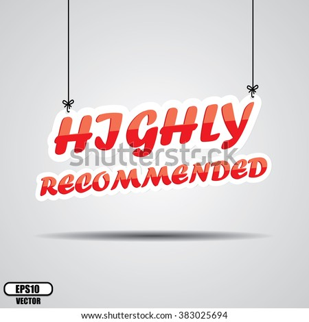 Highly recommended Sign Hanging On Gray Background - EPS.10 Vector - stock vector