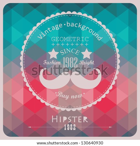 Hipster background made of triangles. Retro label design. Square composition with geometric color flow effect. Color wheel with hipster theme label. Mustache - stock vector