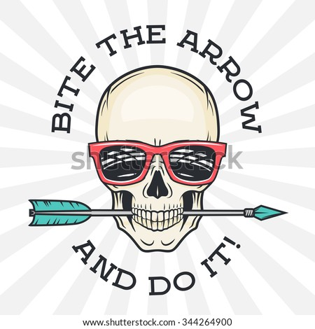 Hipster skull with geek sunglasses and arrow. Bite the arrow idiom t-shirt. Cool motivation poster design. Apparel shop logo label. - stock vector