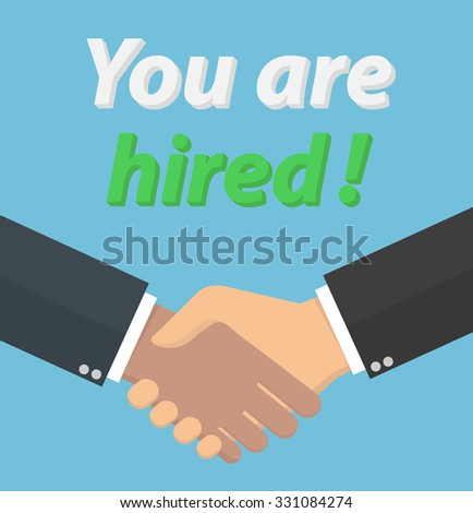 Hiring concept. Business handshake with You are hired ! text. Flat style - stock vector