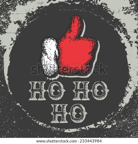 Ho Ho Ho label logo with Santa's thumbs up in red glove - stock vector