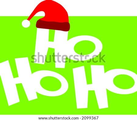 Ho Ho Ho With santa Hat - stock vector