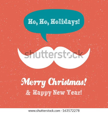 Ho,Ho, Holidays, Mustache, Merry Christmas, background and greeting card, hipster style - stock vector