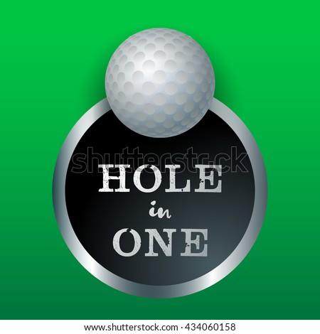 Hole in one. Golf ball in the cup. Golf poster. Sport. Play now. Golf ball. A golf ball going to the hole. Vector sport illustration - stock vector