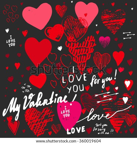 "Holiday background, greeting card with hand-drawn hearts in Doodle style sketch art. Graffiti with hearts and inscriptions: ""happy Valentine's Day"", ""I love you"", ""My Valentine"", ""For you"". - stock vector"