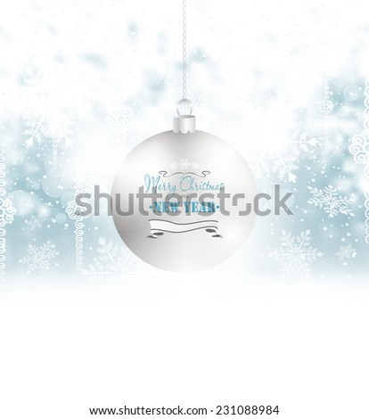 Holiday Background With Christmas Ball, Snow And Snowflakes - stock vector