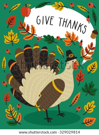 """Holiday card with turkey in pilgrim hat, autumn leaves and text """"Give thanks"""" for Thanksgiving day. Awesome bright background with Thanksgiving symbol and floral elements. - stock vector"""