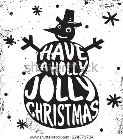 Holiday greeting in Rock and Roll Style. Snowman Vintage Label, Typography Elements. Have a holly jolly Christmas. - stock vector