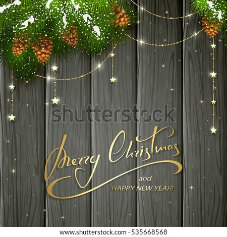Holiday lettering Merry Christmas and Happy New Year on black wooden background with winter decorations, decorative spruce branches with snow, pine cones and golden Christmas stars, illustration.