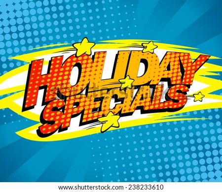 Holiday specials, pop-art sale design. - stock vector