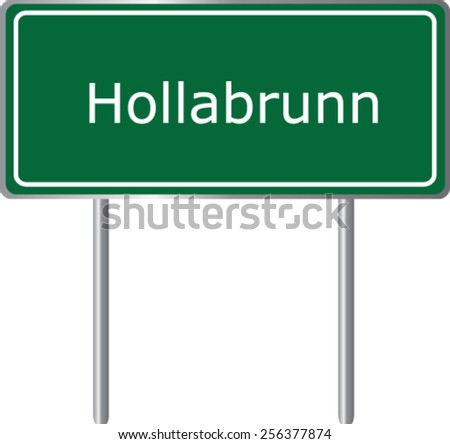 Hollabrunn, Austria, road sign green vector illustration, road table - stock vector