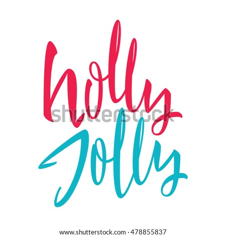 Holly Jolly. Calligraphy. Lettering  illustration.