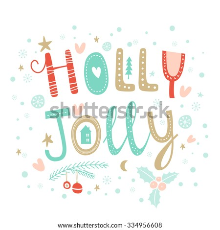 Holly Jolly Christmas card. Vector illustration. Hand drawn typography poster. Xmas design.  Calligraphy for Christmas cards and posters, vector lettering. - stock vector