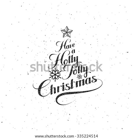 Holly Jolly Merry Christmas. Vector Holiday Illustration. Letterpress Stamp Lettering Label  - stock vector