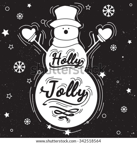 Holly Jolly quote. Design element for congratulation cards, banners and posters drawing on chalkboard. Snowman silhouette with calligraphy, lettering, hand written - stock vector