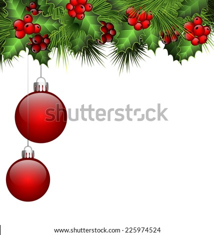 Holly sprigs and fir branches with two red Christmas balls isolated on white background - stock vector