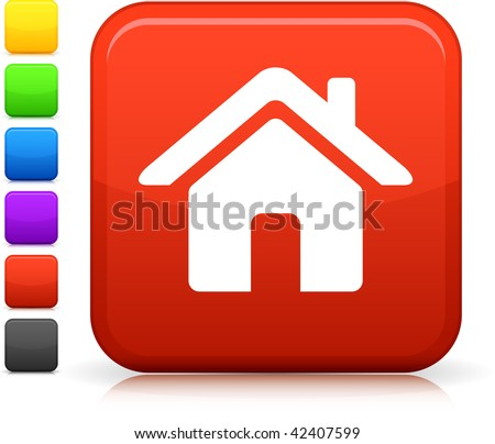 home icon on square internet button  Six color options included. - stock vector