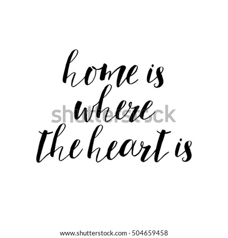 Home Is Where The Heart Is Quote Fair Home Is Where Your Heart Is Stock Images Royaltyfree Images