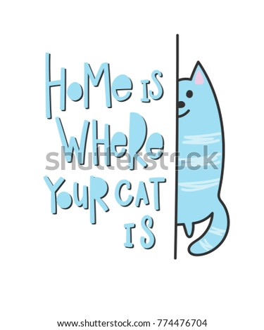 graphic design at home. Home is where your cat quote lettering  Calligraphy inspiration graphic design typography element Lettering Photography Overlay Set Motivational Quote Stock Vector