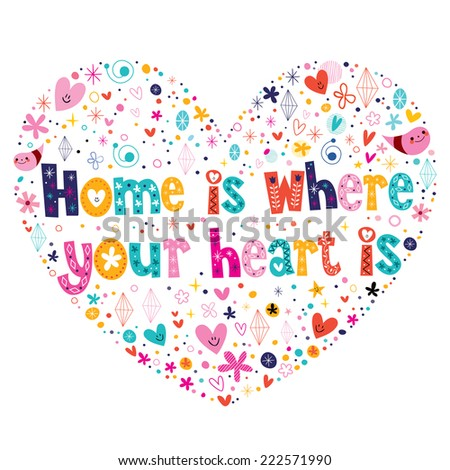Home is where your heart is quote lettering heart shaped design - stock vector