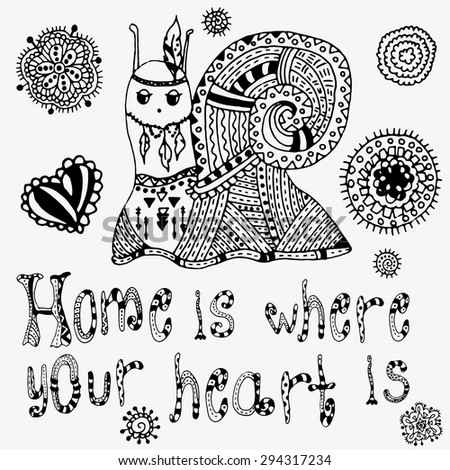 Home is where your heart is - stylish concept card in vector. Hand drawn snail, flowers, heart, letters. Greeting card.