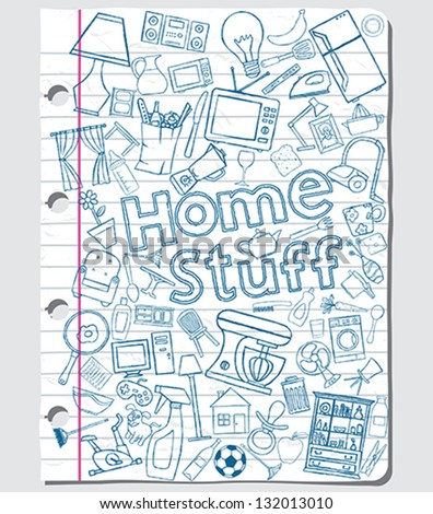 Home stuff doodles on a paper sheet. - stock vector