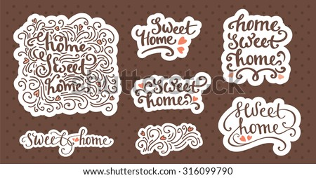 Home Sweet Home beautiful handdrawn lettering. Set of sweet home logo and label design elements - stock vector