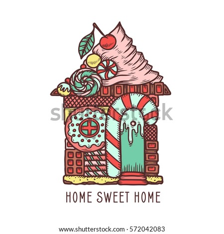 Home Sweet Home Hand Drawn Poster. House Made Of Sweets. Hand Crafted Design  Element