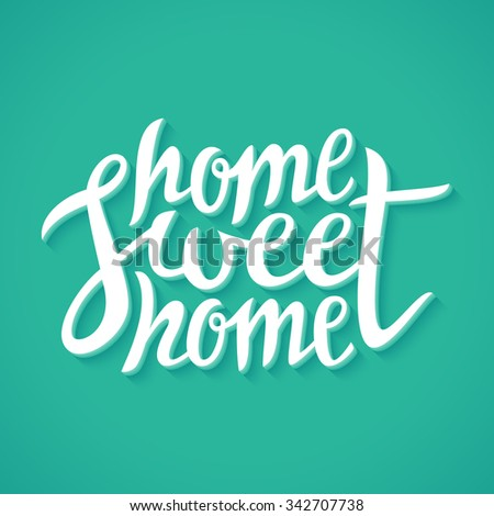 Home sweet home, hand lettering - stock vector