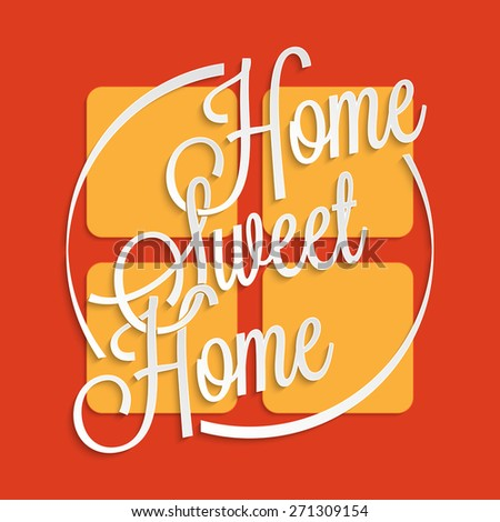 Home Sweet Home hand lettering for your design - stock vector