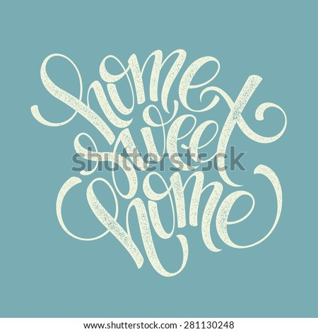 home sweet home hand lettering, vector illustration Eps 10 - stock vector
