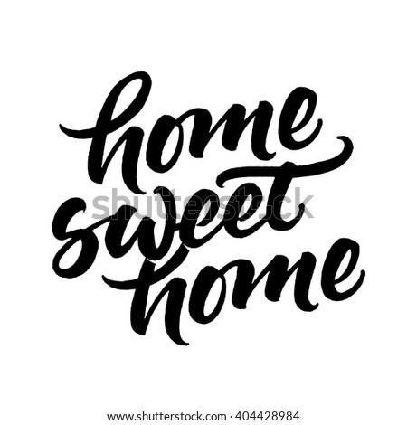 Home sweet home. Inspirational phrase. Hand lettered quote. Vector modern brush calligraphy isolated on white. - stock vector