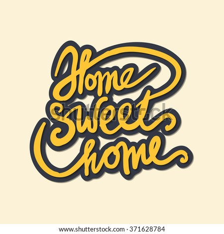 Home sweet home lettering.Vector illustration - stock vector