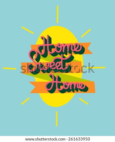 Home Sweet Home Lettering. Vintage Type Illustration - stock vector