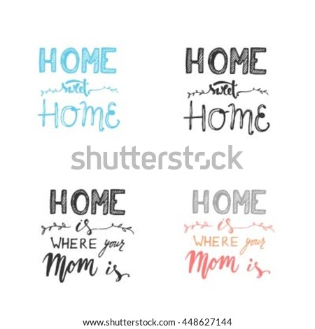 Home sweet home. Typographic print poster. T shirt hand lettered calligraphic design. Vector illustration. - stock vector
