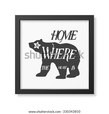 Hone is where the heart is - Quote typographical Background in realistic square white frame on white background. Vector EPS10 illustration.  - stock vector