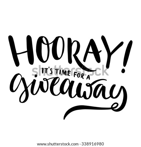 Hooray, it's time for giveaway. Promo banner for social media contests and special offer. Vector hand lettering, black ink text isolated on white background. Modern calligraphy style - stock vector