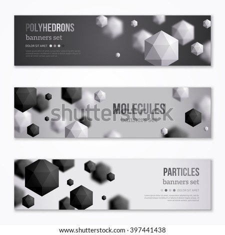 Horizontal Banners Set with Black and White Polyhedrons. Vector illustration. Crystals. Technology, Scientific Backdrop. Geometric Shapes Background. Abstract Molecules Design. - stock vector