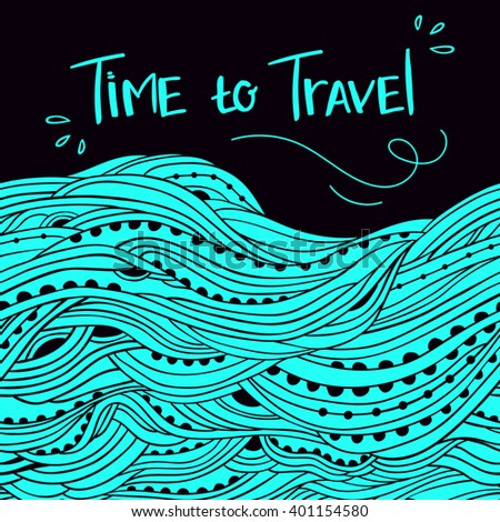 Horizontal seamless water border with place for text, hand-drawn waves vector, blue wave background, lettering Time to travel, Eps 8