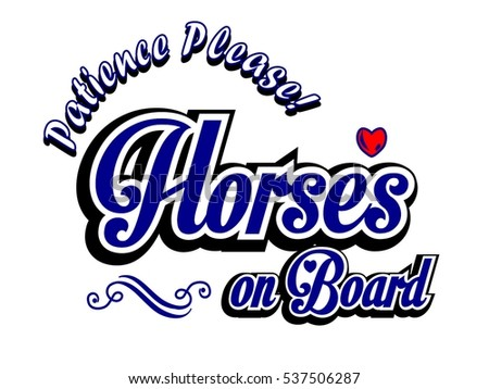 Horses on Board steacker blu Vintage style. Retro. Hand lettering Title. Calligraphic symbol for Warning. cartoon , illustration.