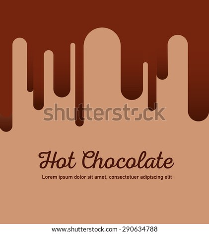 Hot chocolate backgrond with cup. Flat design. Coffee house. coffee palace, cafe. Tasty chocolate. Drips chocolate. Logo - stock vector