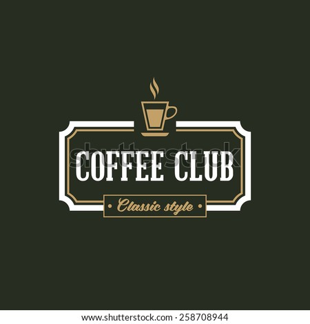 Hot Coffee Cup Logo Hipster design vector template. Retro Vintage Label Hot Drink Mug Logotype Typography Concept. - stock vector