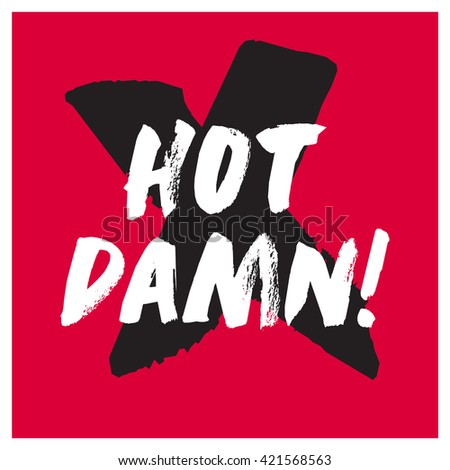Hot Damn! (Vector Illustration)